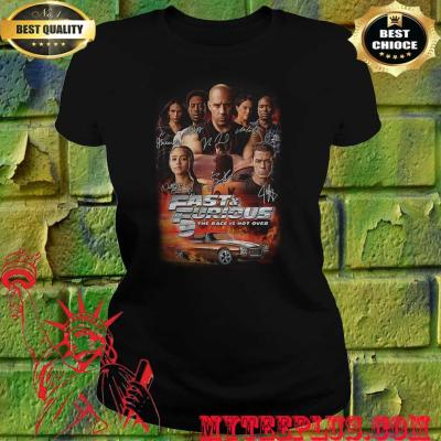 Fast and furious 9 the race is not over car characters signatures women's t shirt