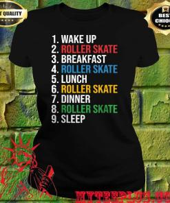 1 Wake Up 2 Roller Skate 3 Breakfast 4 Roller Skate 5 Lunch 6 Roller Skate women's t shirt