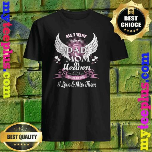 All I want is for my Grandfather in heaven shirt