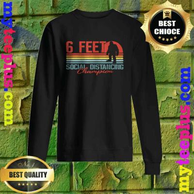 Bigfoot Social Distancing Champion 6 Feet Badge Sweatshirt