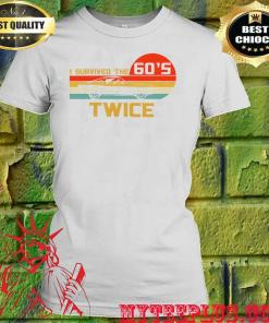 I Survived The 60s. Twice! Slim Fit women's T-Shirt