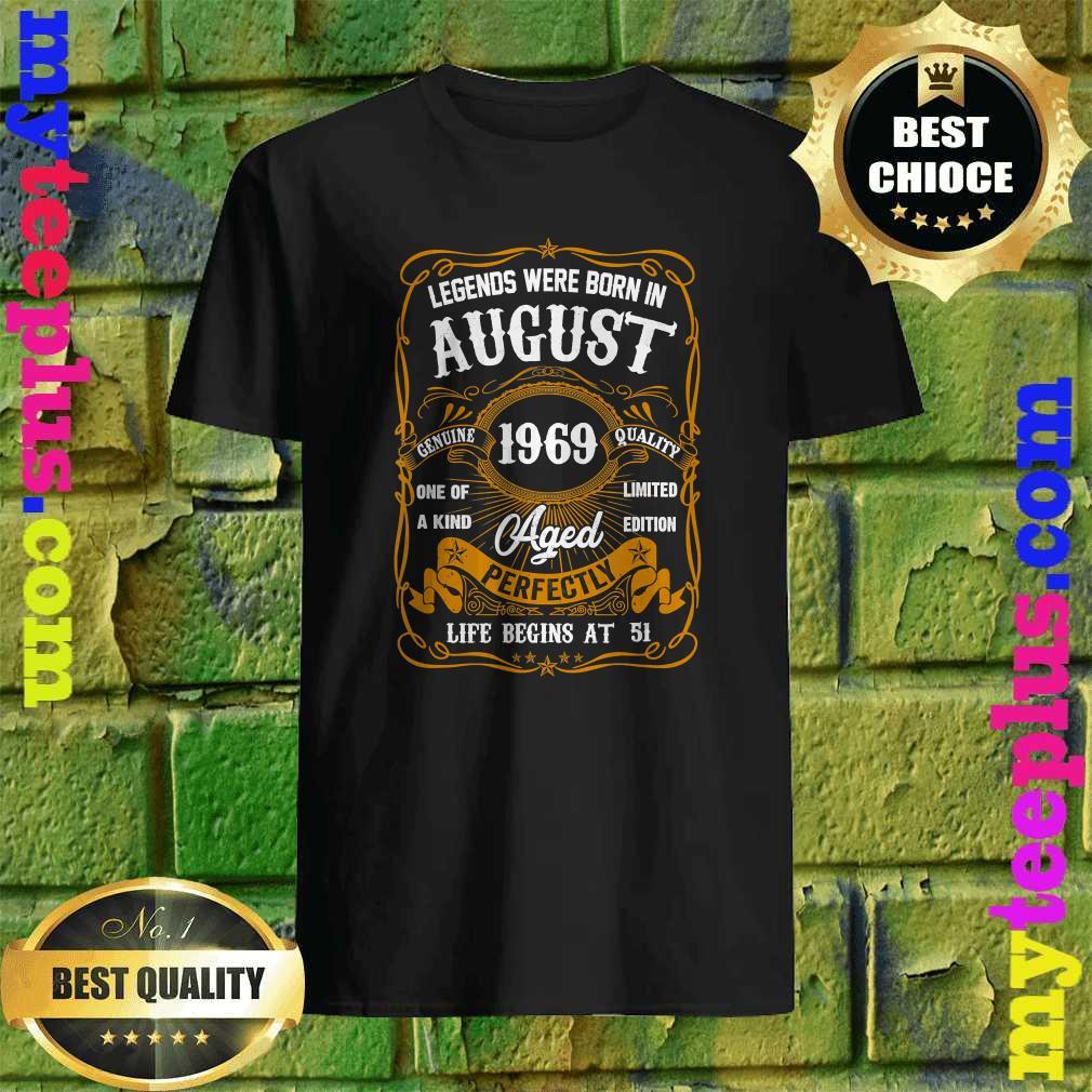 Legends Born In AUGUST 1969 51st Birthday 51 years old Shirt