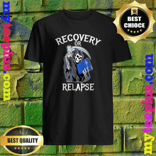 Recovery or Relapse Narcotics Anonymous Basic Text NA Shirt