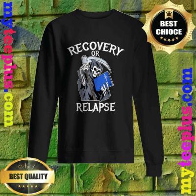 Recovery or Relapse Narcotics Anonymous Basic Text NA Sweatshirt