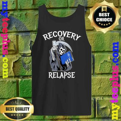 Recovery or Relapse Narcotics Anonymous Basic Text NA tank top