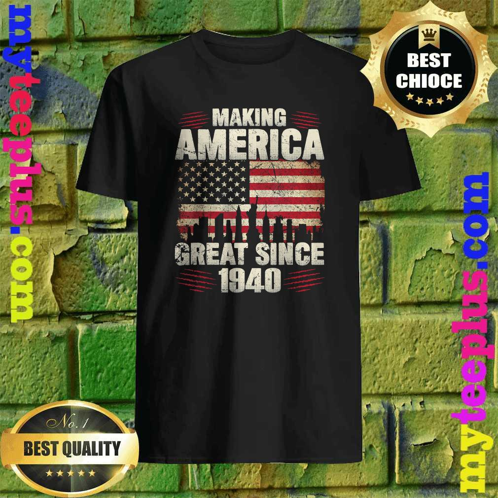 Retro Making America Great From 1940 80th Birthday Gifts T-shirt
