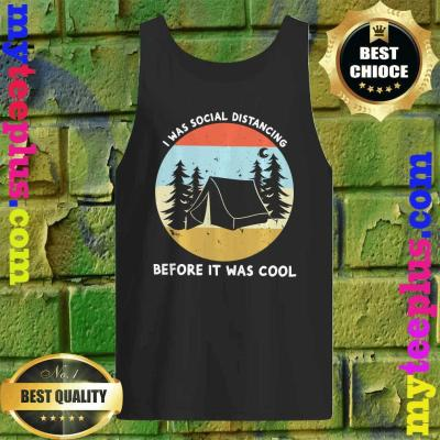 Vintage I Was Social Distancing Before It Was Cool tank top