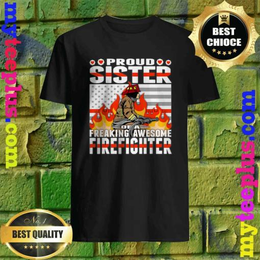 Sister Of A Awesome Freaking Firefighter Sibling Text Gift T-Shirt