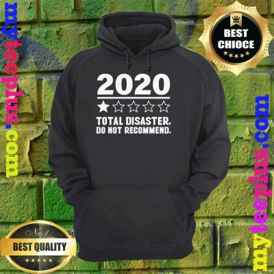 2020 One Star Total Disaster Do Not Recommend hoodie