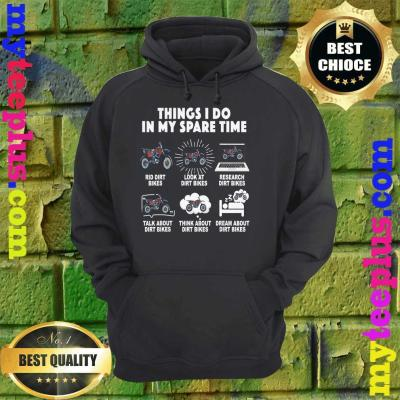 6 Things I Do In My Spare Time Motocross hoodie