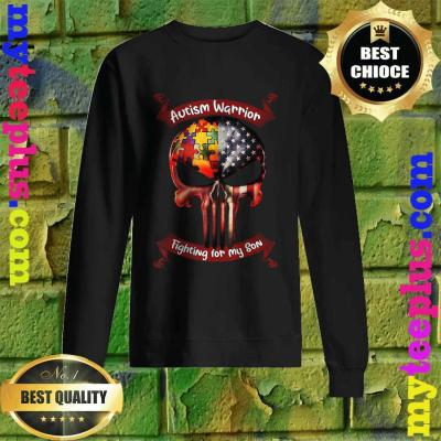 Autism Warrior Fighting For My Son Gifts For Mom Dad Parents Sweatshirt