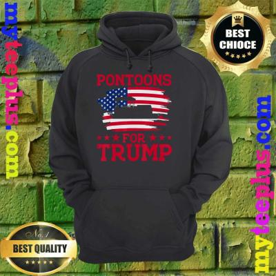Funny Pontoons For Trump Patriots Boats Owner Support Trump 2020 hoodie