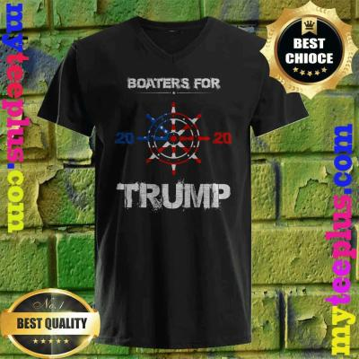 Funny Quote Tee Boaters For Trump 2020 Election Slogan v neck