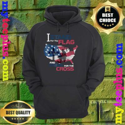 I Stand For The Flag Kneels The Cross American Veteran hoodie