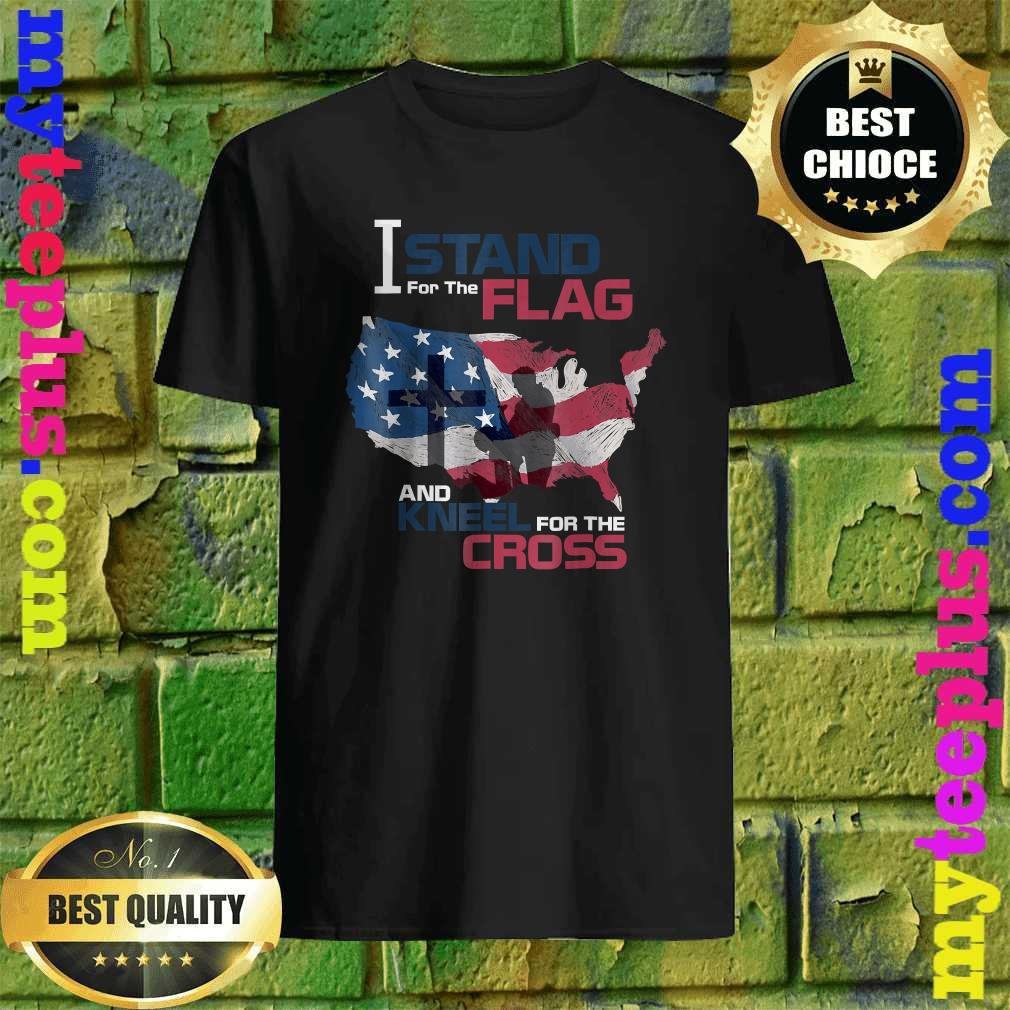 I Stand For The Flag Kneels The Cross American Veteran shirt