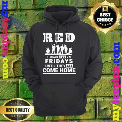 I wear Red On Fridays Until They All Come Home hoodie