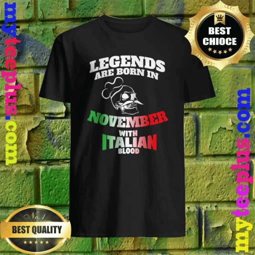 Legends Born In November with Italy blood T-Shirt