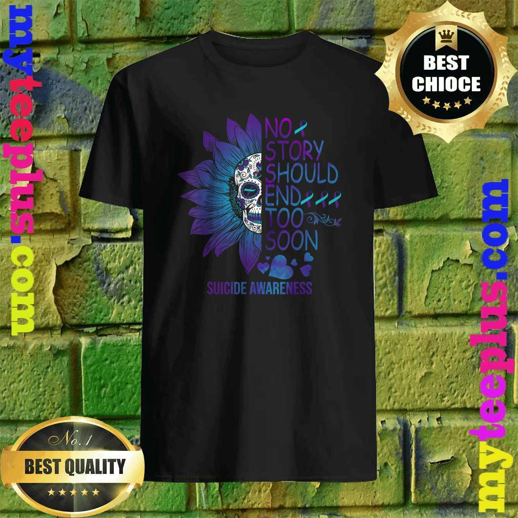No Story Should End Too Soon Cute Suicide Awareness Gifts T-Shirt