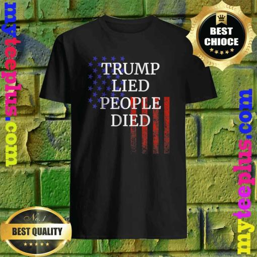 Official Trump Lied People Died T-Shirt