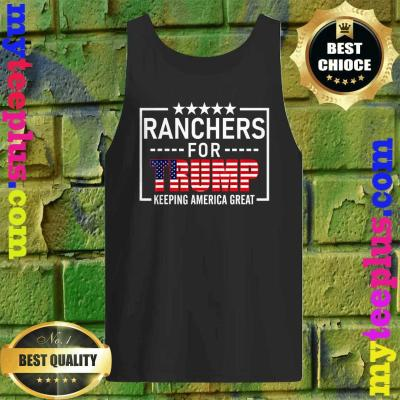 Ranchers For Trump keeping America great tank top