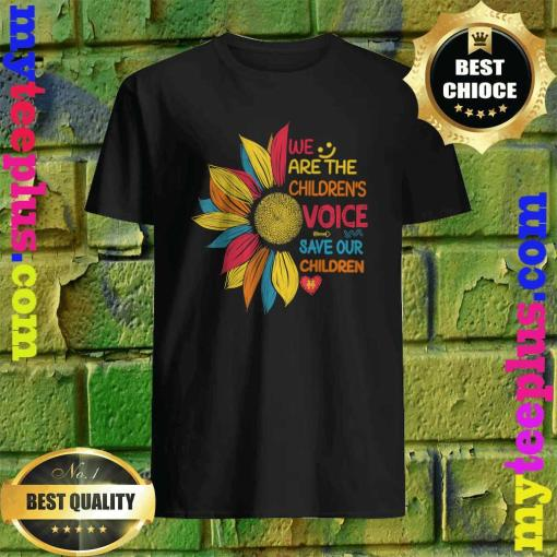 Sunflower We Are The Children's Voice Save Our Children T-Shirt