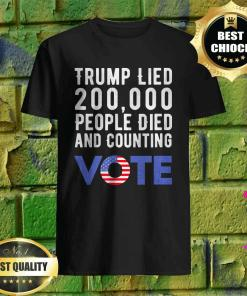 Trump Lied 200,000 People Died and Counting Vote Distressed T-Shirt