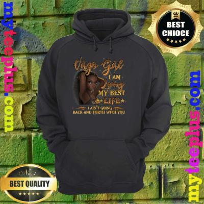 Virgo Girl I'm Living My Best Life Birthday Gift Woman hoodie