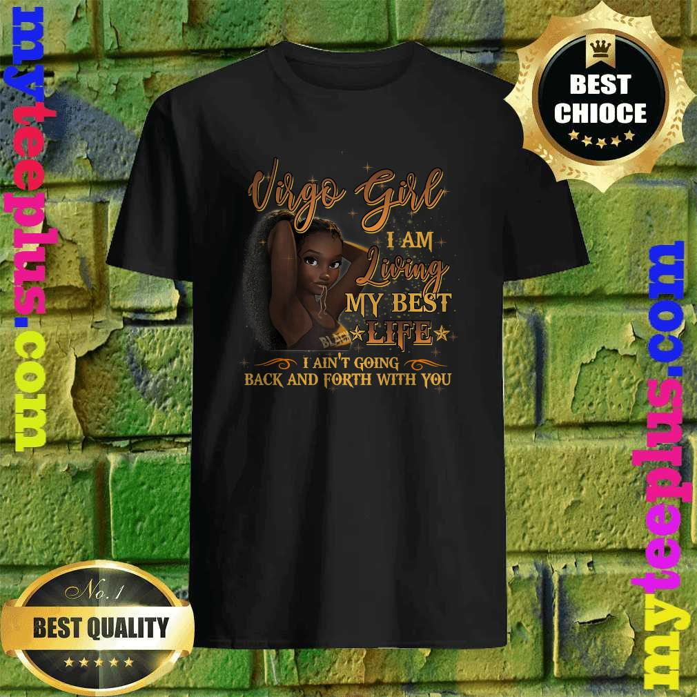 Virgo Girl I'm Living My Best Life Birthday Gift Woman T-Shirt