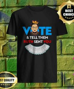Vote & Tell Them Ruth Sent You Notorious RBG Gifts T-Shirt