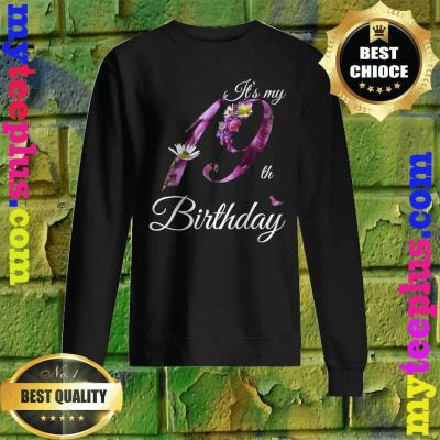 19 Year Old Shirt Floral 2001 It's My 19th Birthday Gift Sweatshirt