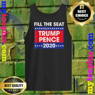 Best Fill The Seat Trump Pence 2020 tank top