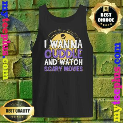 Cuddle and Watch Scary Movies Halloween Tank top