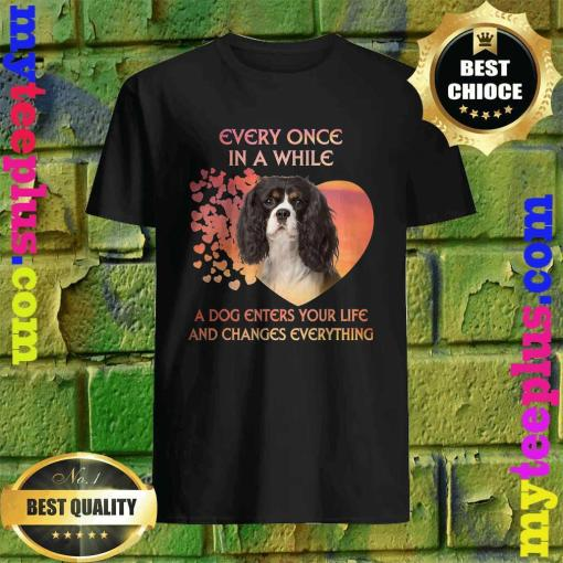 Every Once In A While Cavalier King Charles Spaniels T-Shirt
