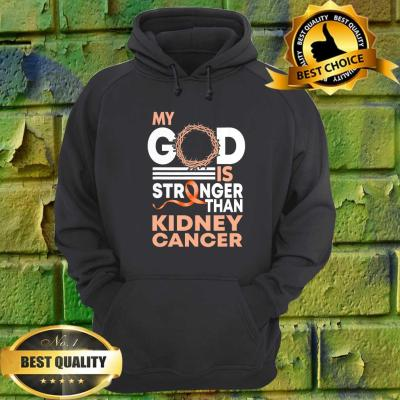 Faith My God Is Stronger Than Kidney Cancer Awareness hoodie