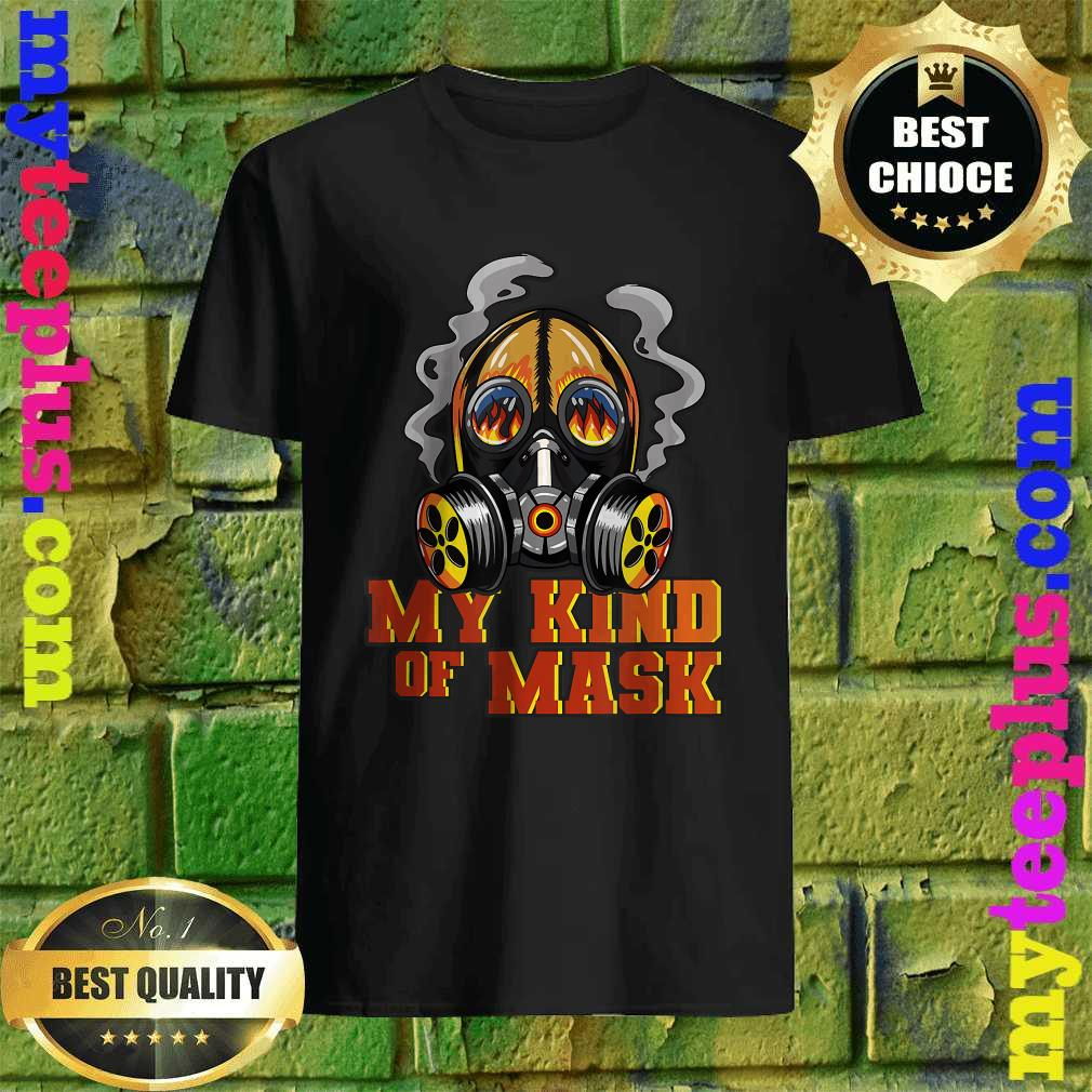 Fireman Flaming Mask My Kind Of Mask Fire Protection Gas T-Shirt