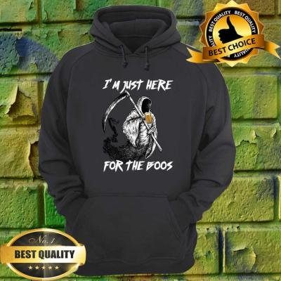 Funny Halloween gift I'm just here for the boos Reaper hoodie