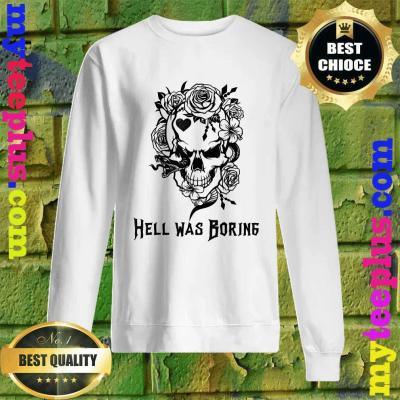 Hell Was Boring Goth Skull and Roses Sweatshirt