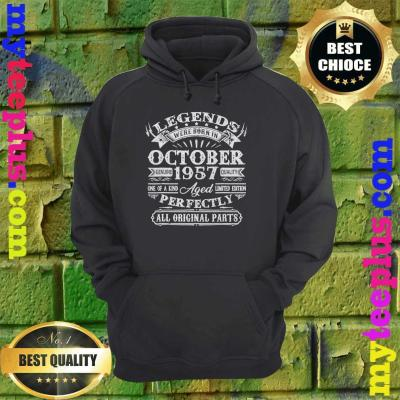 Legends Were Born In October 1957 63rd Birthday Gifts hoodie