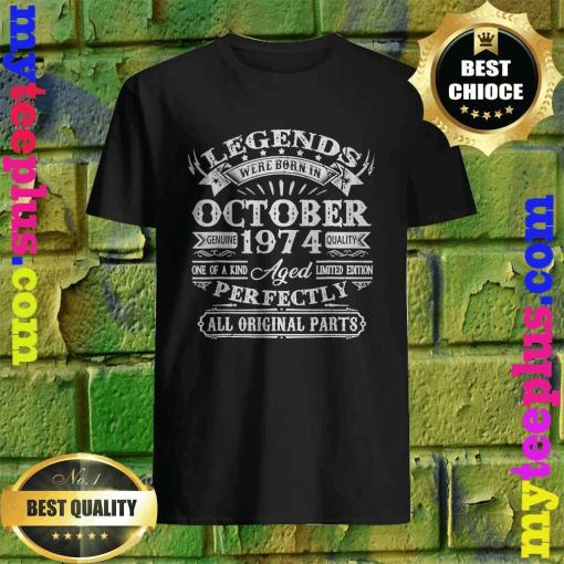 Legends Were Born In October 1974 46th Birthday Gift T-Shirt