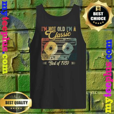 Vintage Cassette Not Old I'm A Classic 1939 81st Birthday Tank top