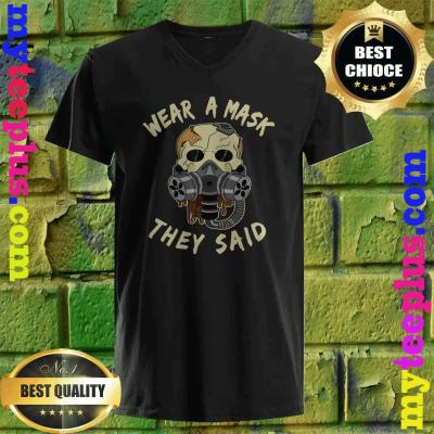 Wear a mask they said Skull Halloween Masks Gift v neck