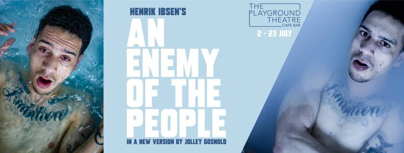 An Enemy of the People runs 2-23 July 2019