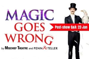 Join Terri Paddock for a post-show Q&A at Mischief Theatre's new comedy Magic Goes Wrong on 23 January 2020 at the West End's Vaudeville Theatre