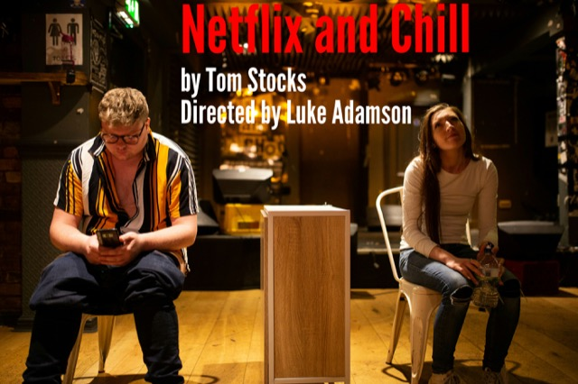 Netflix & Chill runs 11 to 29 February 2020 at London's Drayton Arms Theatre