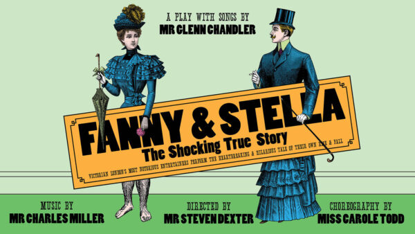 Fanny and Stella had two hit runs at Above the Stag Theatre