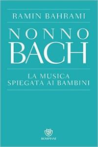 Nonno Bach. La musica raccontata ai bambini