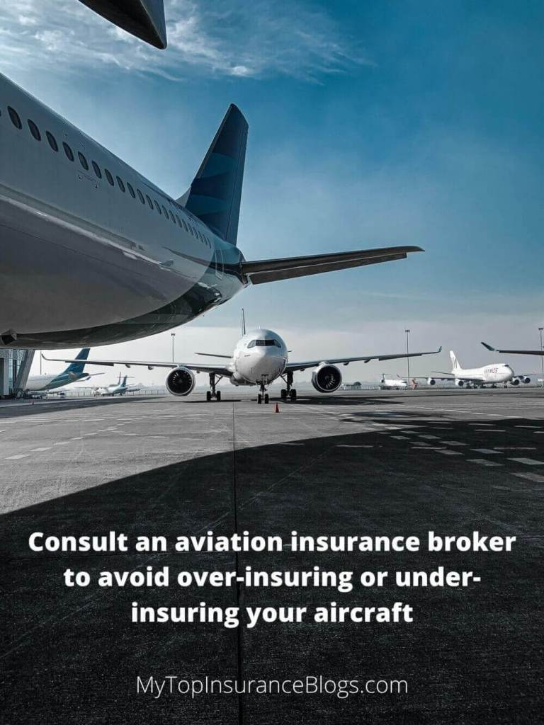 Consult an aviation insurance broker to avoid under-insuring your aircraft