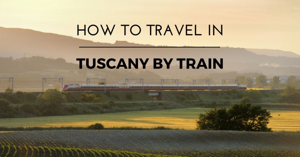 how to travel in tuscany by train