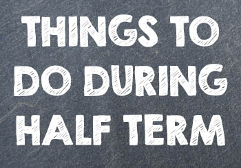 things-to-do-during-half-term
