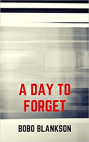 Link to Amazon page for Bobo Blankson's YA novel, A Day to Forget